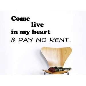 Come Live In My Heart And Pay No Rent Vinyl Wall Decal