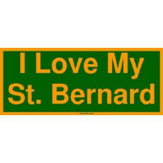 I Love My St. Bernard Large Bumper Sticker Automotive