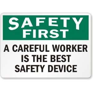is the Best Safety Device Aluminum Sign, 10 x 7