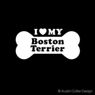 LOVE MY BOSTON TERRIER Vinyl Decal Car Sticker   Dogs