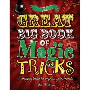 The Great Big Book of Magic Tricks Amazing tricks to