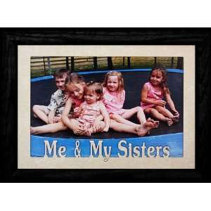 5x7 JUMBO ~ ME & MY SISTERS ~ Landscape Picture Frame