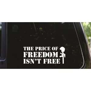 The price of FREEDOM   Isnt FREE   die cut vinyl decal